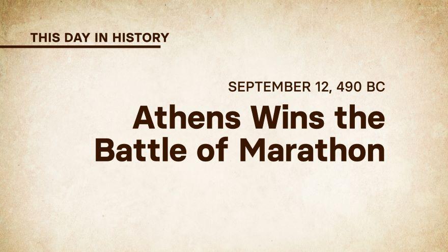 September 12, 490 BC: Athens Wins the Battle of Marathon