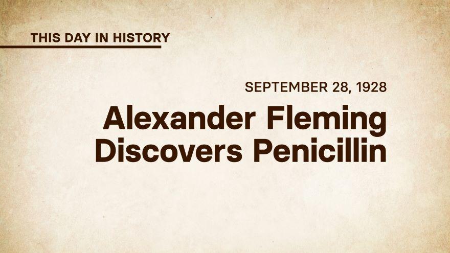 September 28, 1928: Alexander Fleming Discovers Penicillin