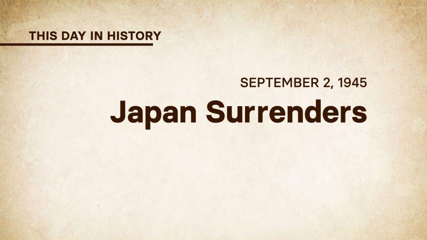 September 2, 1945: Japan Surrenders