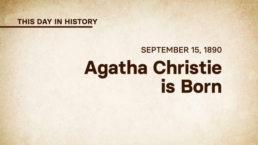 September 15, 1890: Agatha Christie Is Born