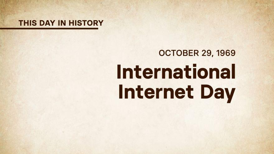 October 29, 1969: International Internet Day