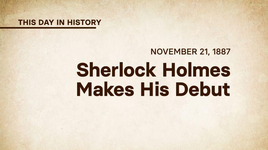 November 21, 1887: Sherlock Holmes Makes His Debut