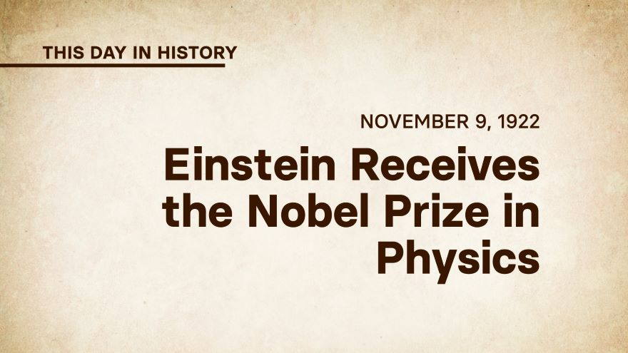 November 9, 1922: Einstein Receives the Nobel Prize in Physics