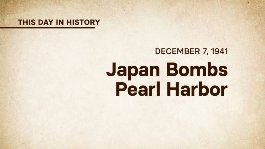 December 7, 1941: Japan Bombs Pearl Harbor