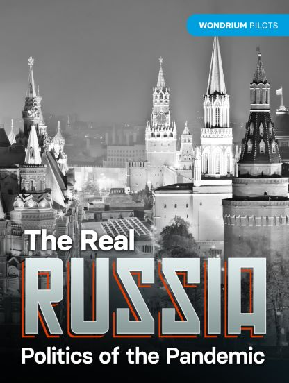 Wondrium Pilots: The Real Russia: Politics of the Pandemic
