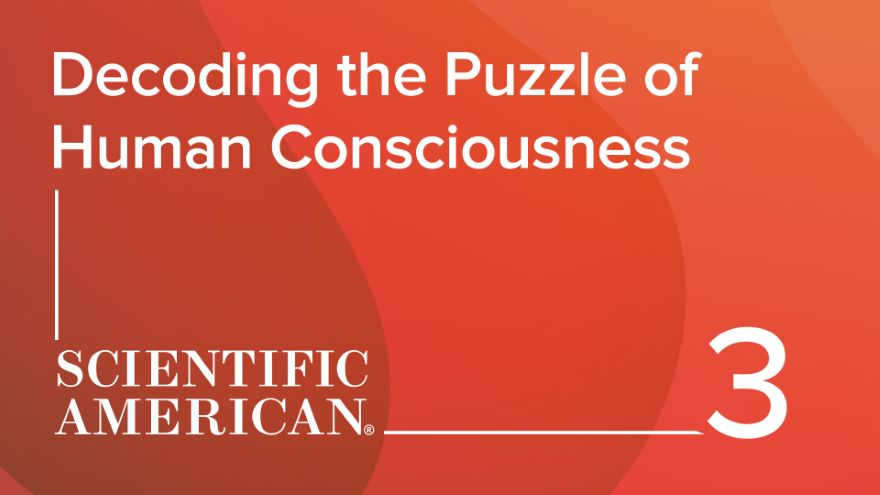 Decoding the Puzzle of Human Consciousness