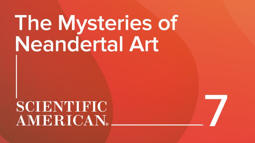 The Mysteries of Neandertal Art