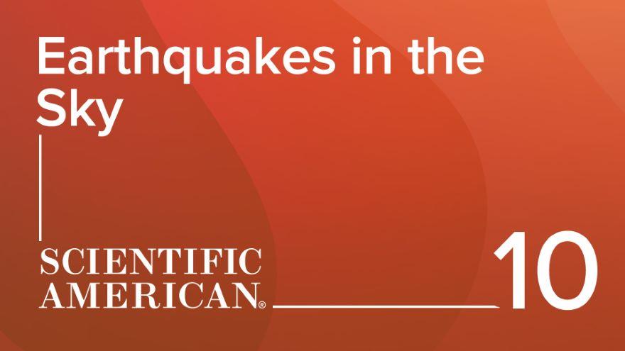 Earthquakes in the Sky
