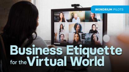 Wondrium Pilots: Business Etiquette for the Virtual World