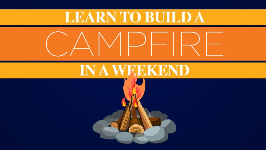 Learn to Build a Campfire in a Weekend