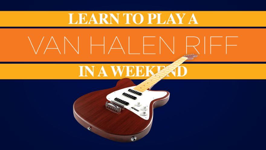 Learn to Play a Van Halen Riff in a Weekend