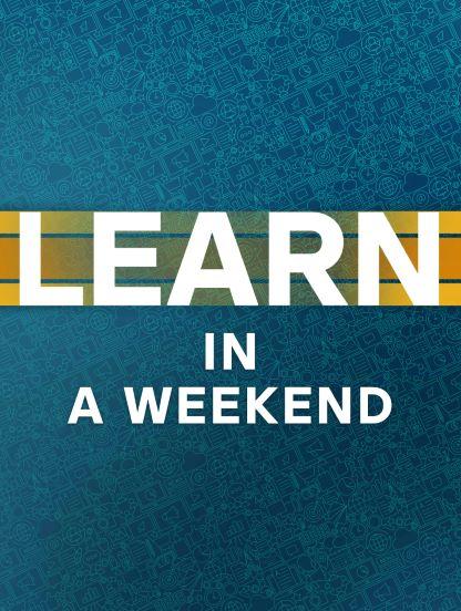 Learn in a Weekend