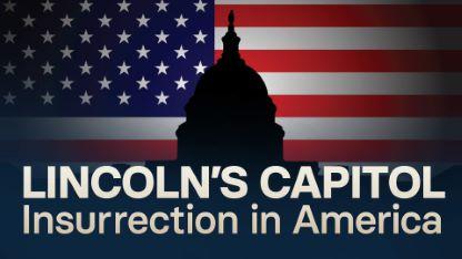 Lincoln's Capitol: Insurrection in America
