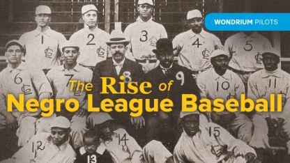 Wondrium Pilots: The Rise of Negro League Baseball
