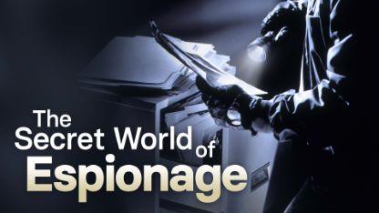 The Secret World of Espionage