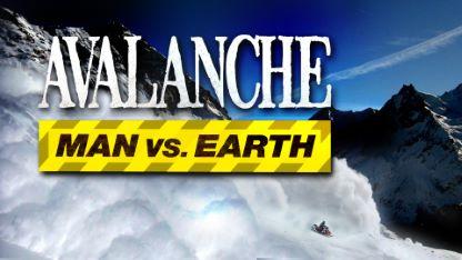 Avalanche: Man Versus Earth