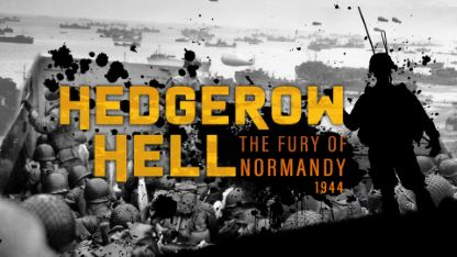 Hedgerow Hell: The Fury of Normandy - 1944