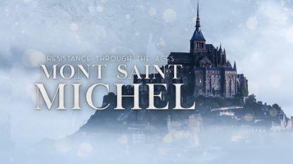 Mont Saint-Michel: Resistance Through the Ages