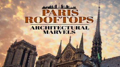 Paris Rooftops: Architectural Marvels