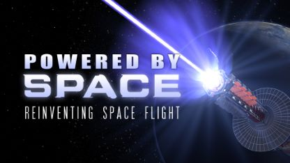 Powered By Space: Reinventing Spaceflight