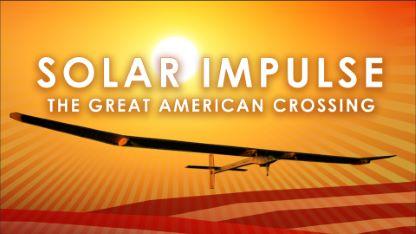 Solar Impulse: The Great American Crossing
