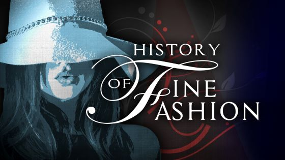 The History of Fine Fashion