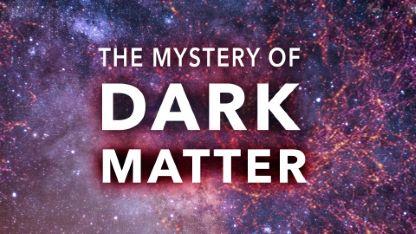 The Mystery of Dark Matter