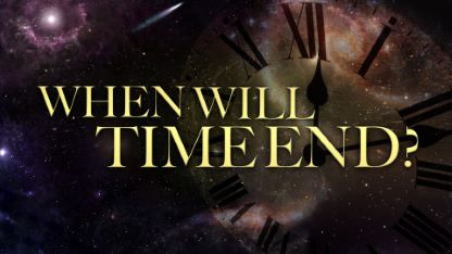 When Will Time End?