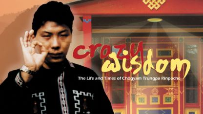 Crazy Wisdom: The Life and Times of Chogyam Trungpa Rinpoche
